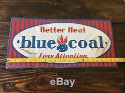 BLUE COAL Advertising METAL Embossed Tin SIGN Oil Gas Vintage Better Heat Rare