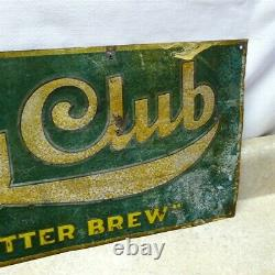Original Vintage Drink City Club, Better Brew, Beer Tin Sign, Prohibition Era