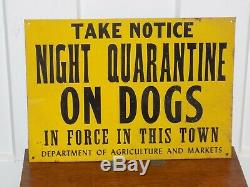 Vintage Night Quarantine On Dogs Dept. Of Ag and Markets Tin Sign