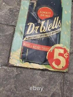 Vintage Original Drink Dr. Wells Soda Pop Sign Painted Tin Tacker 5 Cents