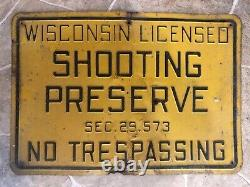 Vintage Tin 1960's Lg. Original Wisconsin Shooting Preserve No Trespassing sign