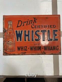 Vintage rare DRINK WHISTLE SODA tin Sign. WHIZ WHIM WHANG Embossed 14x19.5